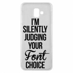 Чехол для Samsung J6 Plus 2018 I'm silently judging your Font choice - FatLine