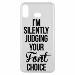 Чехол для Samsung A6s I'm silently judging your Font choice - FatLine