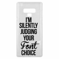 Чехол для Samsung Note 9 I'm silently judging your Font choice - FatLine