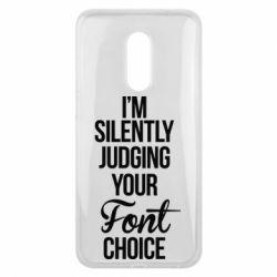 Чехол для Meizu 16 plus I'm silently judging your Font choice - FatLine