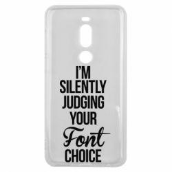 Чехол для Meizu V8 Pro I'm silently judging your Font choice - FatLine