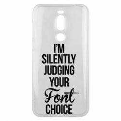 Чехол для Meizu X8 I'm silently judging your Font choice - FatLine