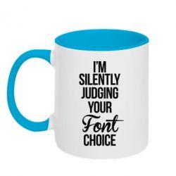 Кружка двухцветная I'm silently judging your Font choice - FatLine