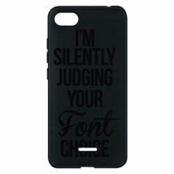 Чехол для Xiaomi Redmi 6A I'm silently judging your Font choice - FatLine