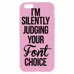 Чехол для iPhone 6/6S I'm silently judging your Font choice - FatLine