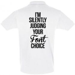 Футболка Поло I'm silently judging your Font choice - FatLine