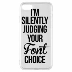 Чехол для iPhone 7 I'm silently judging your Font choice - FatLine