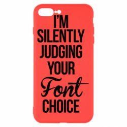 Чехол для iPhone 7 Plus I'm silently judging your Font choice - FatLine