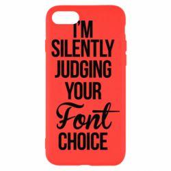 Чехол для iPhone 8 I'm silently judging your Font choice - FatLine