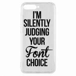 Чехол для Huawei Y6 2018 I'm silently judging your Font choice - FatLine