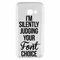 Чехол для Samsung A3 2017 I'm silently judging your Font choice - FatLine