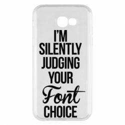 Чехол для Samsung A7 2017 I'm silently judging your Font choice - FatLine