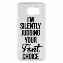 Чехол для Samsung S6 I'm silently judging your Font choice - FatLine