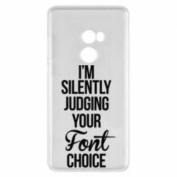 Чехол для Xiaomi Mi Mix 2 I'm silently judging your Font choice - FatLine
