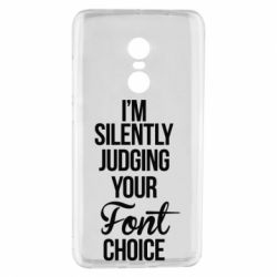 Чехол для Xiaomi Redmi Note 4 I'm silently judging your Font choice - FatLine