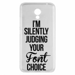 Чехол для Meizu M5c I'm silently judging your Font choice - FatLine