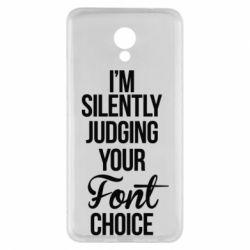 Чехол для Meizu M5 Note I'm silently judging your Font choice - FatLine