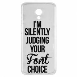 Чехол для Meizu M6s I'm silently judging your Font choice - FatLine