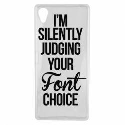 Чехол для Sony Xperia X I'm silently judging your Font choice - FatLine