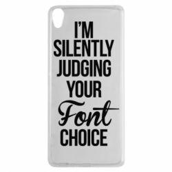 Чехол для Sony Xperia XA I'm silently judging your Font choice - FatLine