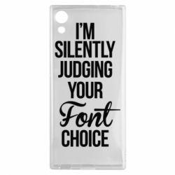 Чехол для Sony Xperia XA1 I'm silently judging your Font choice - FatLine