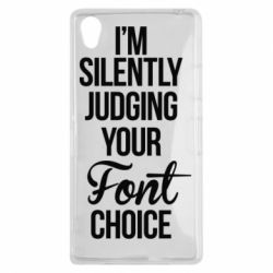 Чехол для Sony Xperia Z1 I'm silently judging your Font choice - FatLine