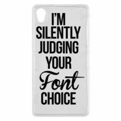 Чехол для Sony Xperia Z2 I'm silently judging your Font choice - FatLine