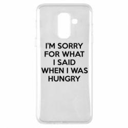Купить Прикольные надписи, Чехол для Samsung A6+ 2018 I'm sorry for what i said when i was hungry, FatLine