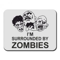 Коврик для мыши I'm surrounded by zombies - FatLine