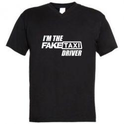 Мужская футболка  с V-образным вырезом I'm the Fake Taxi Driver