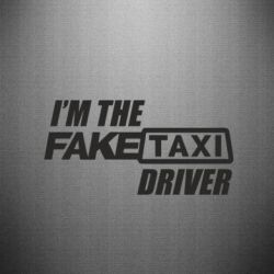 Наклейка I'm the Fake Taxi Driver