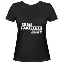 Женская футболка с V-образным вырезом I'm the Fake Taxi Driver