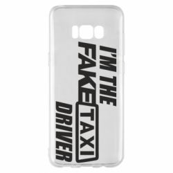 Чехол для Samsung S8+ I'm the Fake Taxi Driver