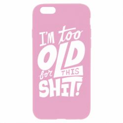 Чехол для iPhone 6 Plus/6S Plus I'm too old for this shit - FatLine