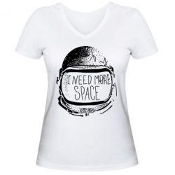 Женская футболка с V-образным вырезом I need more space - FatLine