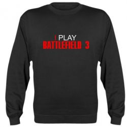 Реглан (свитшот) I play Battlefield 3 - FatLine