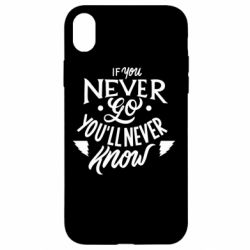 Чохол для iPhone XR If you never go you'll never know