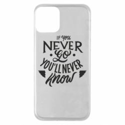 Чохол для iPhone 11 If you never go you'll never know