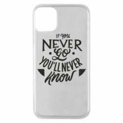 Чохол для iPhone 11 Pro If you never go you'll never know