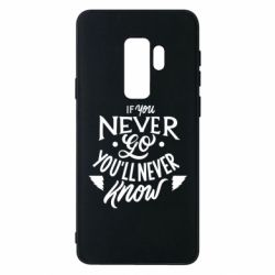 Чохол для Samsung S9+ If you never go you'll never know