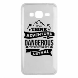 Чохол для Samsung J3 2016 If you think adventure is dangerous try routine it's lethal