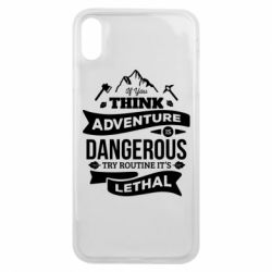 Чохол для iPhone Xs Max If you think adventure is dangerous try routine it's lethal