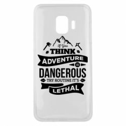 Чохол для Samsung J2 Core If you think adventure is dangerous try routine it's lethal