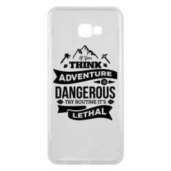 Чохол для Samsung J4 Plus 2018 If you think adventure is dangerous try routine it's lethal