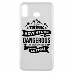 Чохол для Samsung A6s If you think adventure is dangerous try routine it's lethal
