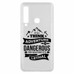 Чохол для Samsung A9 2018 If you think adventure is dangerous try routine it's lethal