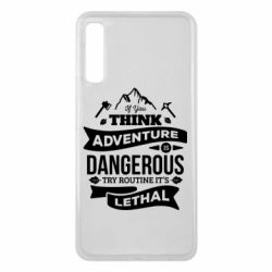 Чохол для Samsung A7 2018 If you think adventure is dangerous try routine it's lethal