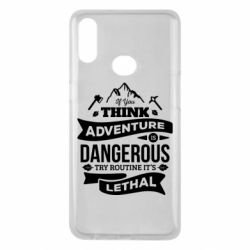 Чохол для Samsung A10s If you think adventure is dangerous try routine it's lethal