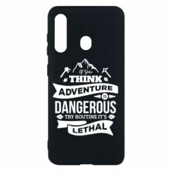 Чохол для Samsung M40 If you think adventure is dangerous try routine it's lethal