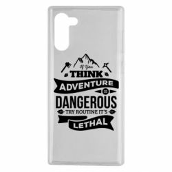 Чохол для Samsung Note 10 If you think adventure is dangerous try routine it's lethal